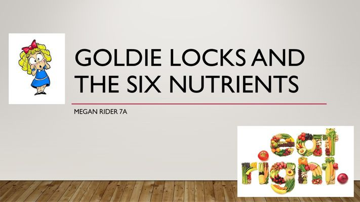 golide locks and the six nutrients