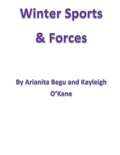 Winter Sports & Forces- Arianita Begu and Kayleigh O'Kane