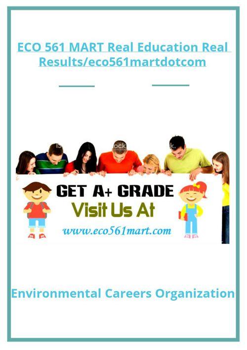 ECO 561 MART Real Education Real Results/eco561martdotcom