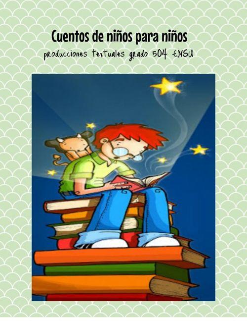 cuentos para niños hechos por niños producciones cortas