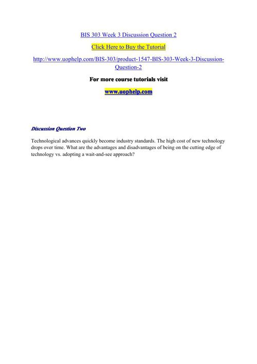 BIS 303 Week 3 Discussion Question 2Technological advances quick