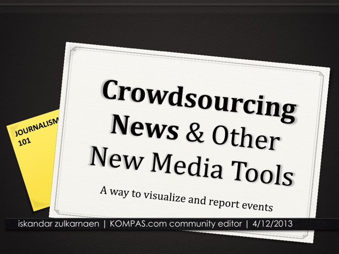 Crowsourcing News and Other New Media Tools