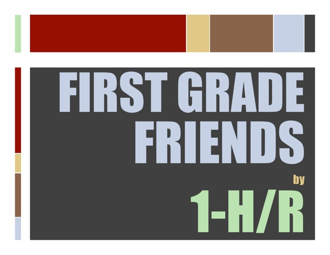 First Grade Friends