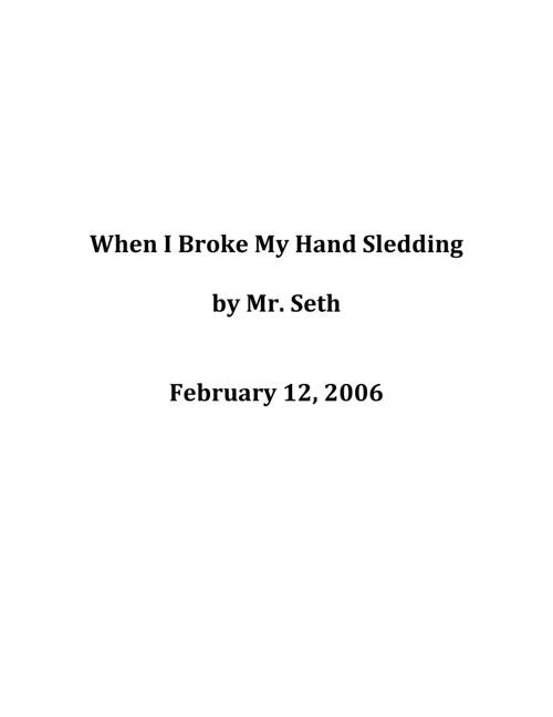 When I Broke My Hand Sledding