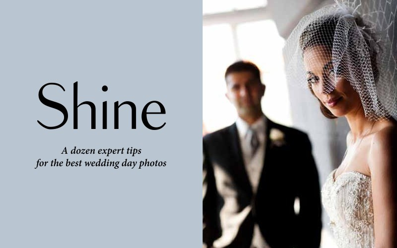 Shine: a dozen expert tips for the best wedding day photos