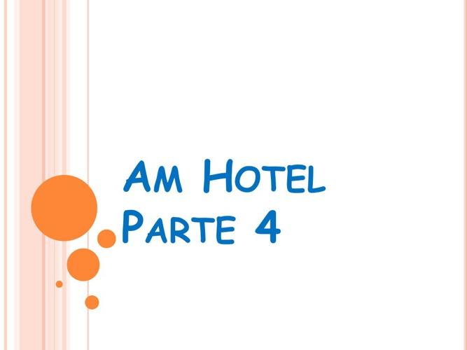 Am Hotel Parte 4