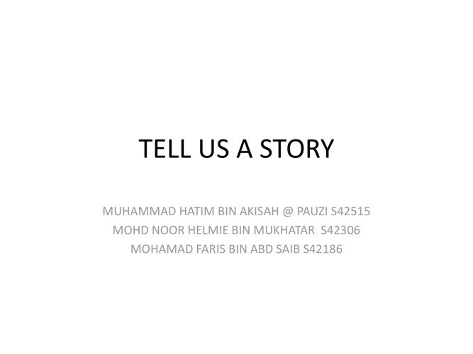 TELL US A STORY - MYSELF
