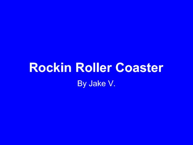 Jake's Memior Rockin Roller Coaster