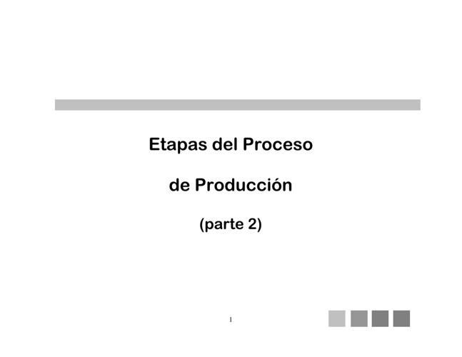 ETAPAS DEL PROCESO DE PRODUCCIÓN 2
