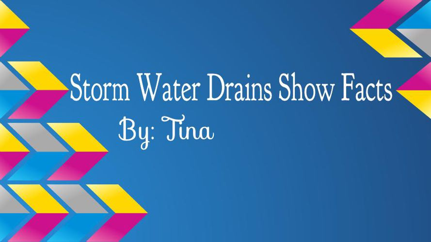 Storm Water Drain Show Facts