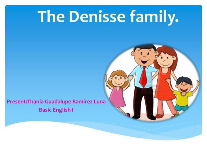 The Denisse family.