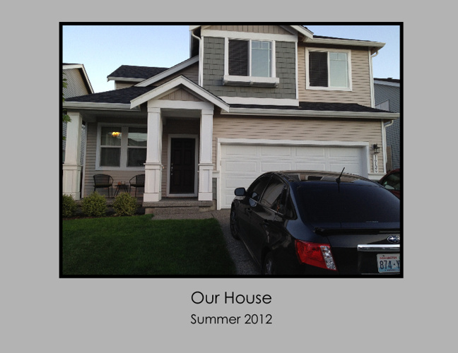 Our House - Summer 2012