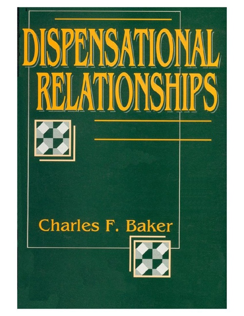 Dispensational Relationships by Charles Baker