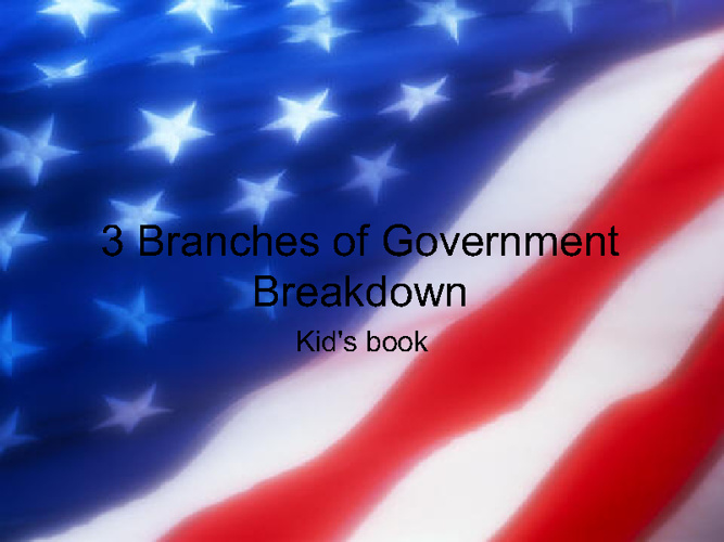 Branches of Government- Breakdown
