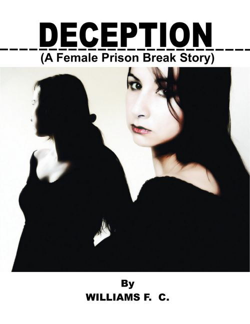 Deception   a female prison break story by Williams F. C.