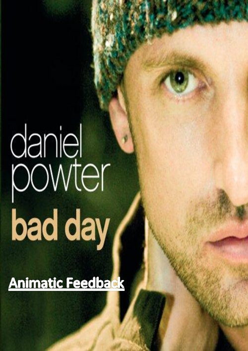 Daniel Powter - Bad Day Animatic Feedback