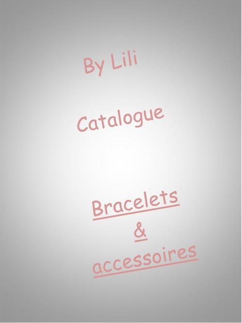 Catalogue By Lili_Bracelets & accessoires