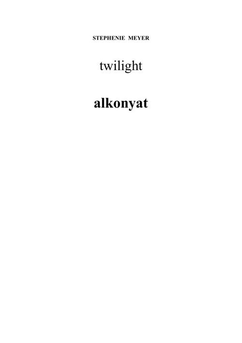 Stephenie Meyer - Alkonyat