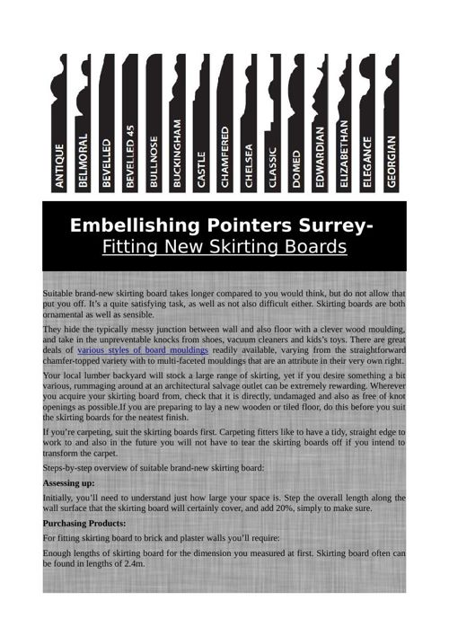 Embellishing Pointers Surrey- Fitting new Skirting Boards