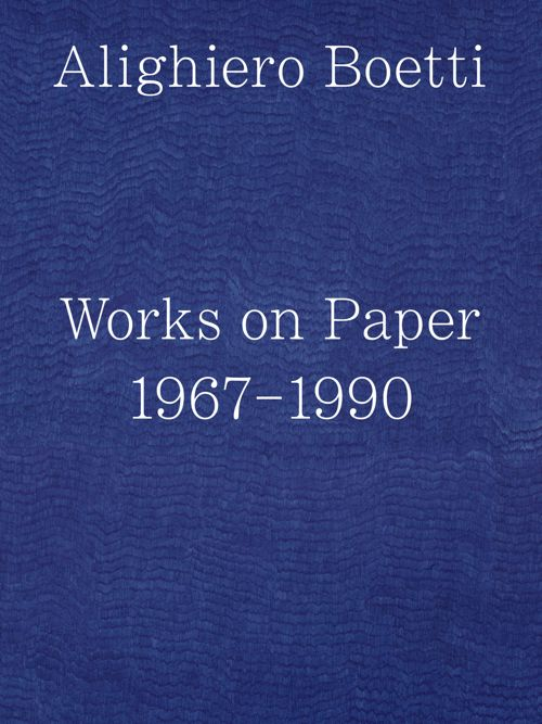 ALIGHIERO BOETTI Works on Paper 1967–1990