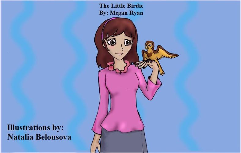 The Little Birdie: By-Megan Ryan