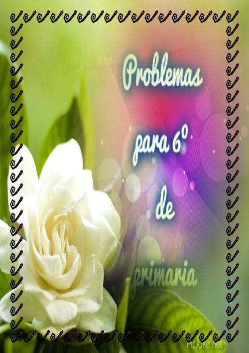 PROBLEMAS DE MATEMÁTICAS 6º DE PRIMARIA