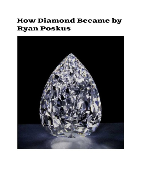 how diamond became to be By Ryan poskus