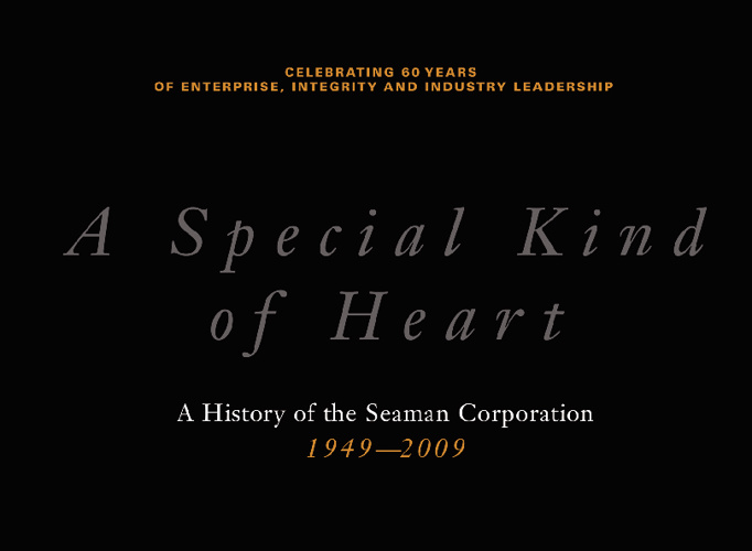 A Special Kind of Heart: A History of Seaman Corporation