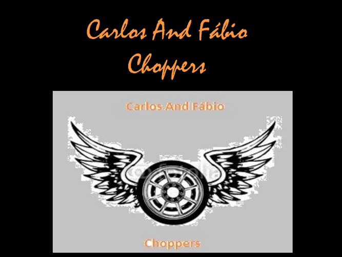 Carlos And Fábio Choppers