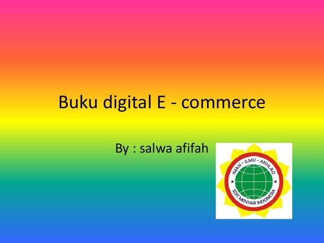 Buku digital E - commerce salwa a
