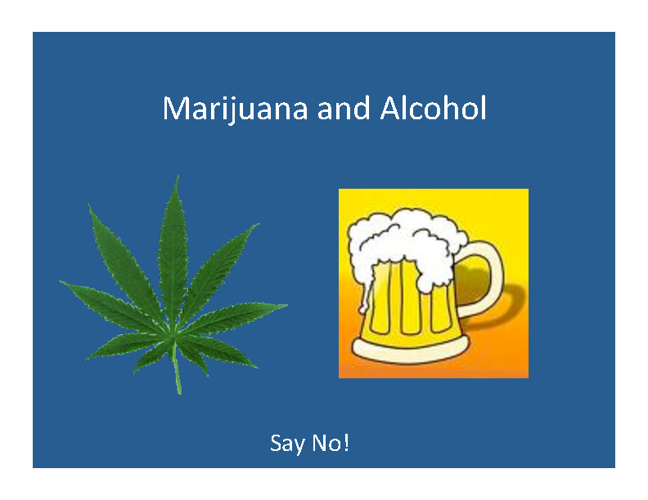 Marijuana and Alcohol