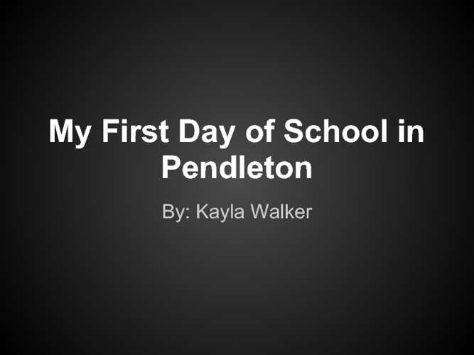 My First Day of School in Pendleton
