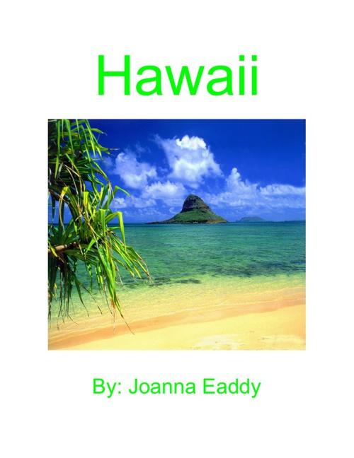 Hawaii By Joanna Eaddy