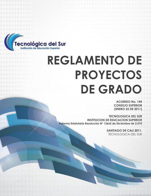REGLAMENTO DE PROYECTOS DE GRADO