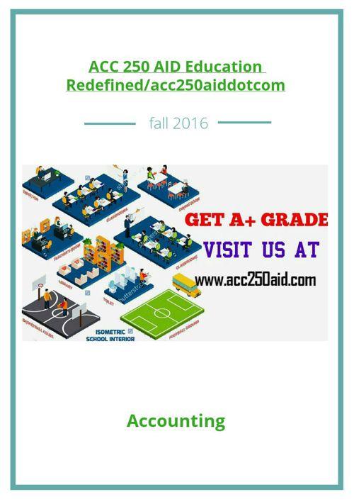 ACC 250 AID Education Redefined/acc250aiddotcom