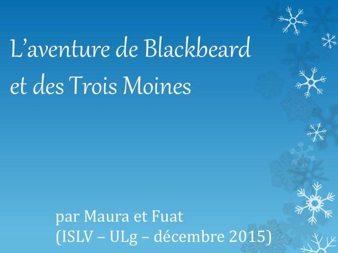 """""""L'aventure de Blackbeard et des Trois Moines"""""""