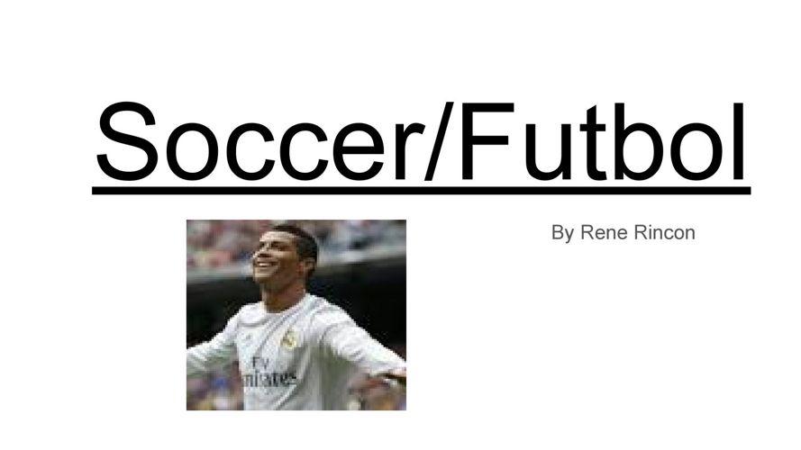 Soccer - Rene