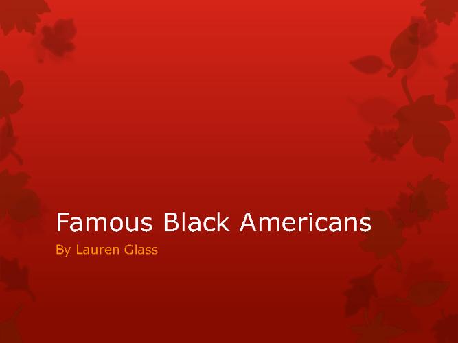 Famous Black Americans -Lauren