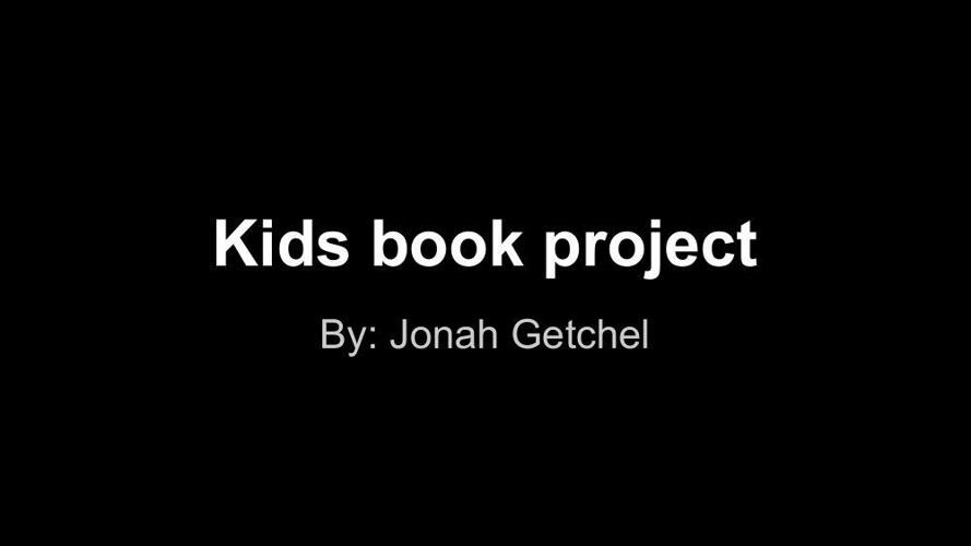 Realistic Fiction Children's Story Final Project Jonah Getchel-