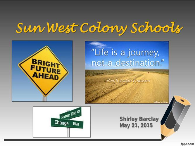 Sun West Colony Schools - Our Journey - Shirley Barclay - May 21