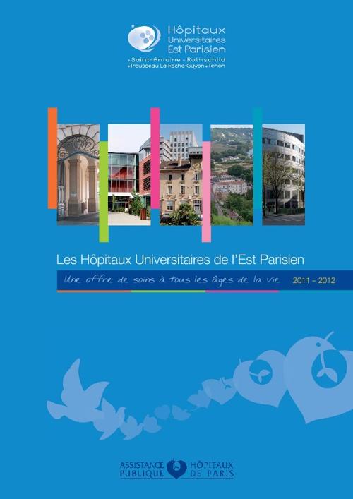 Les hôpitaux Universitaires Est Parisien - 2011 -2012
