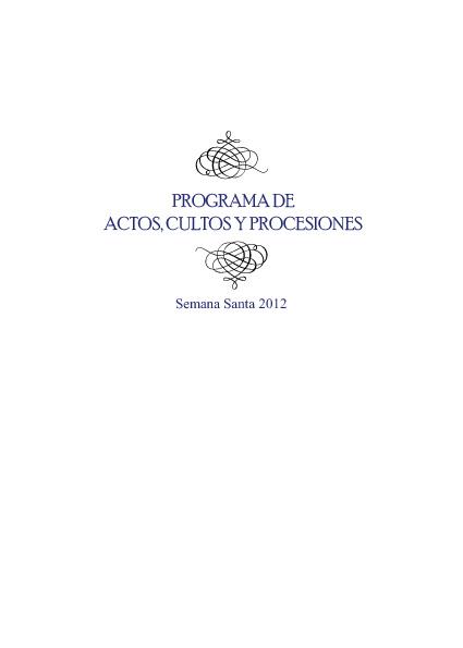 PROGRAMA DE ACTOS, CULTOS Y PROCESIONES Semana Santa 2012
