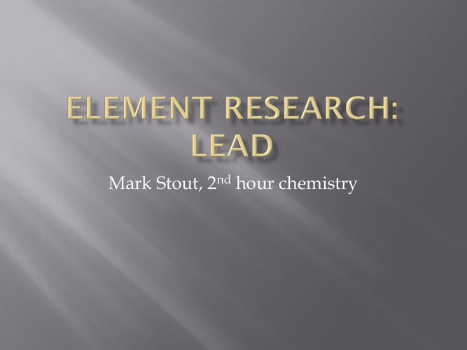 Element research project: Lead