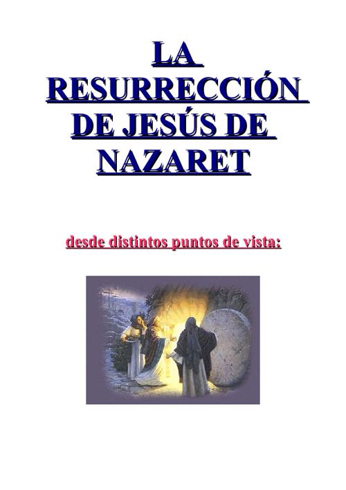 La Resurrección de Jesús de Nazaret
