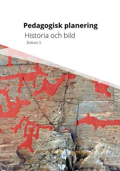 Pedagogisk planering, Historia och bild årskurs 3