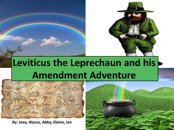 Leviticus the Leprechaun and his Amendment Adventure
