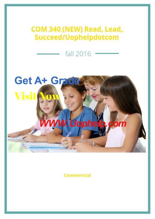 COM 340 (NEW) Read, Lead, Succeed/Uophelpdotcom