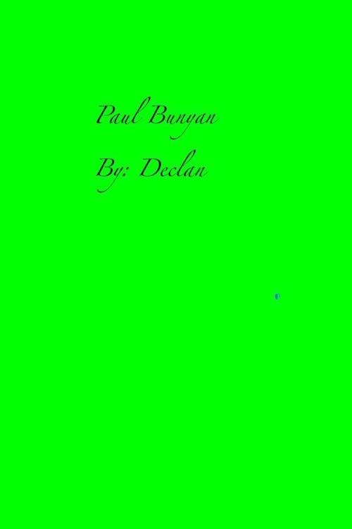Paul Bunyan by Declan H.