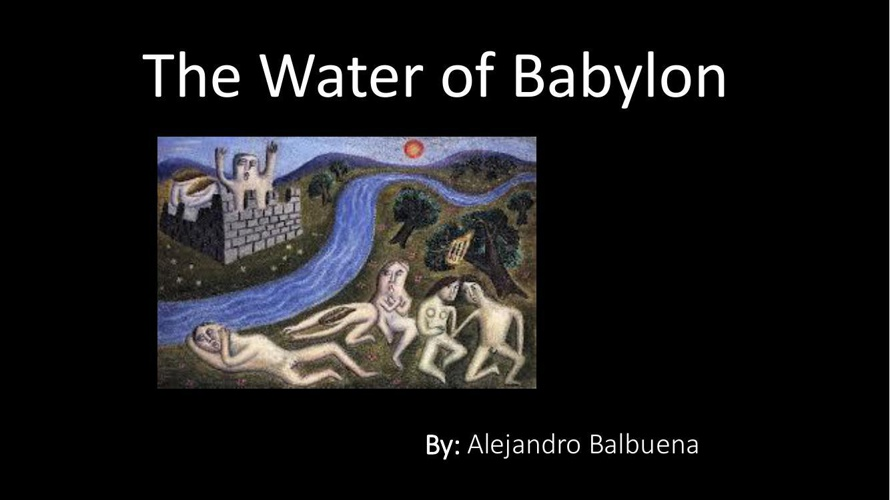 By The Waters of Babylon- Alejandro Balbuena