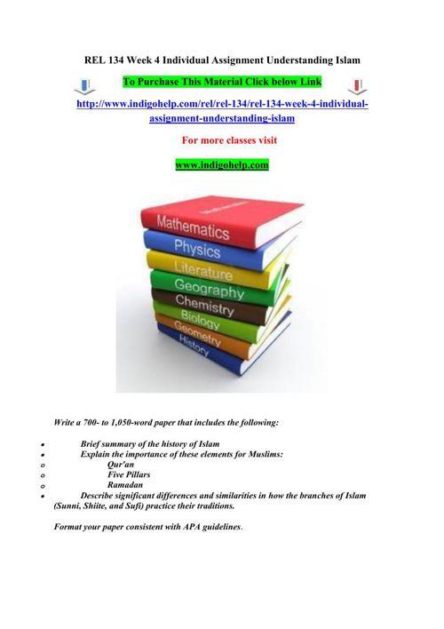REL 134 Week 4 Individual Assignment Understanding Islam